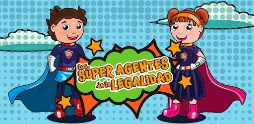 """""""SUPER AGENTES DE LA LEGALIDAD"""""""